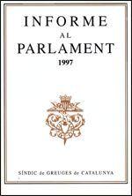 INFORME AL PARLAMENT DE CATALUNYA EMÈS PEL SÍNDIC DE GREUGES. ANY 1997