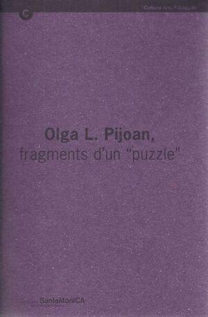 OLGA L. PIJOAN, FRAGMENTS D´UN PUZZLE