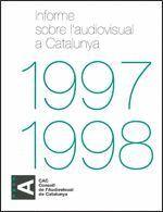 INFORME SOBRE L´AUDIOVISUAL A CATALUNYA, 1997-1998