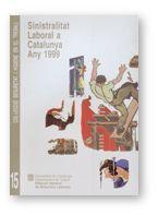 SINISTRALITAT LABORAL A CATALUNYA. ANY 1999