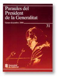 PARAULES DEL PRESIDENT DE LA GENERALITAT. GENER - DESEMBRE 2000