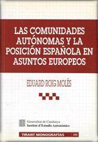 COMUNIDADES AUTÓNOMAS Y LA POSICIÓN ESPAÑOLA EN ASUNTOS EUROPEOS/LAS