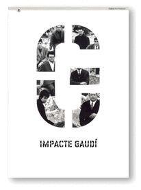 IMPACTE GAUDI CENTRE D´ART SANTA MONICA. BARCELONA, 2 DE JULIOL-30 DE SETEMBRE DE 2002