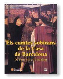ELS COMTES SOBIRANS DE LA CASA DE BARCELONA DE L´ANY 801 A L´ACTUALITAT