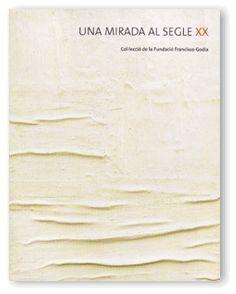 MIRADA AL SEGLE XX. COL·LECCIÓ DE LA FUNDACIÓ FRANCISCO GODIA/UNA