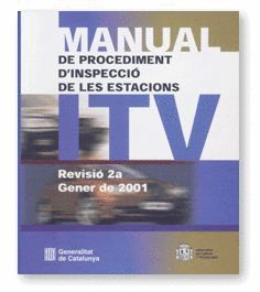 MANUAL DE PROCEDIMENT D´INSPECCIO DE LES ESTACIONS ITV REVISIO GENER DE 2001