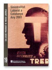 SINISTRALITAT LABORAL A CATALUNYA. ANY 2001