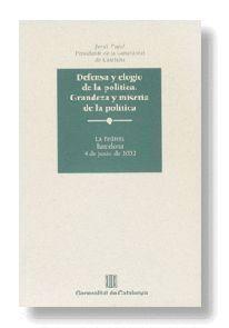 DEFENSA Y ELOGIO DE LA POLITICA. GRANDEZA Y MISERIA DE LA POLITICA LA PEDRERA, BARCELONA, 4 DE JUNIO