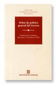 DEBAT DE POLITICA GENERAL DEL GOVERN PARLAMENT DE CATALUNYA, BARCELONA, 1 D´OCTUBRE DE 2002