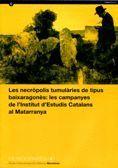 NECROPOLIS TUMULARIES DE TIPUS BAIXARAGONES:LES CAMPANYES DE L´INSTITUT D´ESTUDIS CATALANS MATARRANY