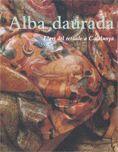 ALBA DAURADA L´ART DEL RETAULE A CATALUNYA
