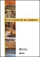 BREVE HISTORIA DE LOS CATALANES 3ª EDICION