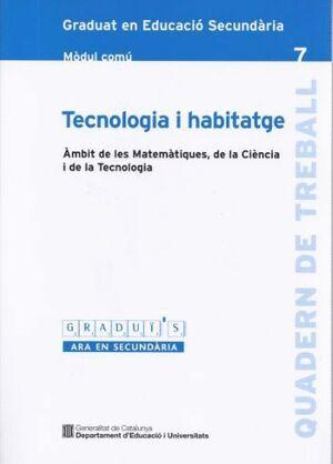 TECNOLOGIA I HABITATGE GRADUI´S7 MC AMBIT DE LES MATEMATIQUES DE LA CIENCIA I DE LA TECNOLOGIA MODUL
