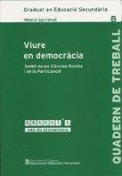 VIURE EN DEMOCRACIA GRADUI´S-8 MO AMBIT DE LES CIENCIES SOCIALS I DE LA PARTICIPACIO MODUL OPCIONAL