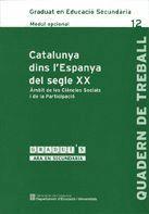 CATALUNYA DINS L´ESPANYA DEL SEGLE XX GRADUI´S-12 MO AMBIT DE LES CIENCIES SOCIALS I DE LA PARTICIPA