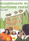 GUIA D'ESTABLIMENTS DE TURISME RURAL DE CATALUNYA 2007