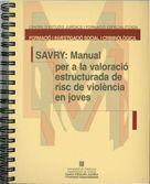 SAVRY MANUAL PER A LA VALORACIO ESTRUCTURADA DE RISC DE VIOLENCIA EN JOVES
