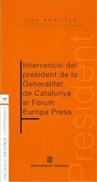 INTERVENCIÓ DEL PRESIDENT DE LA GENERALITAT DE CATALUNYA AL FÒRUM EUROPA PRESS