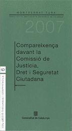 COMPAREIXENÇA DAVANT LA COMISSIO DE JUSTICIA, DRET I SEGURETAT CIUTADANA, CATALUNYA I SEGURETAT CIUD