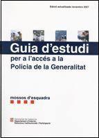 GUIA D´ESTUDI PER A L´ACCES A LA POLICIA DE LA GENERALITAT, MOSSOS D´ESQUADRA DE LA GENERALITAT MOSS