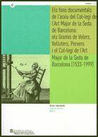 FONS DOCUMENTALS ARXIU COL.LEGI ART MAJOR DE LA SEDA DE BARCELONA ELS GREMIS DE VELERS VELLUTERS PER