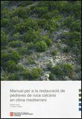 MANUAL PER A LA RESTAURACIÓ DE PEDRERES DE ROCA CALCÀRIA EN CLIMA MEDITERRANI