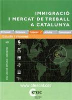 IMMIGRACIÓ I MERCAT DE TREBALL A CATALUNYA