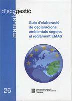 GUIA D´ELABORACIÓ DE DECLARACIONS AMBIENTALS SEGONS EL REGLAMENT EMAS