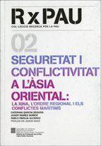 SEGURETAT I CONFLICTIVITAT A L´ASIA ORIENTAL LA XINA, L´ORDERE REGIONAL I ELS CONFLICTES MARITIMS