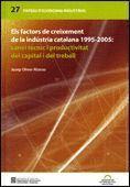 FACTORS DE CREIXEMENT DE LA INDÚSTRIA CATALANA 1995-2005: CANVI TÈCNIC I PRODUCTIVITAT DEL CAPITAL I
