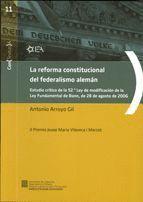 REFORMA CONSTITUCIONAL DEL FEDERALISMO ALEMAN, LA ESTUDIO CRITICO DE LA 52ª LEY DE MODIFICACION DE L