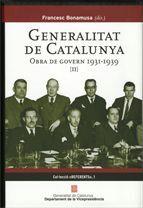 GENERALITAT DE CATALUNYA. OBRA DE GOVERN 1931-1939 (VOLUM II)