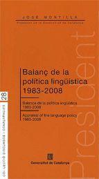 BALANÇ DE LA POLÍTICA LINGÜÍSTICA 1983-2008. BALANCE DE LA POLÍTICA LINGÜÍSTICA 1983-2008. APPRAISAL OF THE LANGUAGE POLICY 1983-2008