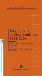 BALANÇ DE LA POLITICA LINGUISTICA, 1983-2008 = BALANCE DE LA POLITICA LINGUISTICA, 1983-2008 = APPRA