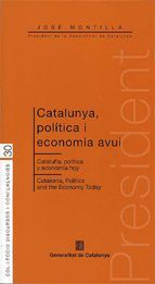 CATALUNYA, POLITICA I ECONOMIA AVUI = CATALUÑA, POLITICA Y ECONOMIA HOY = CATALONIA, POLITICS AND TH