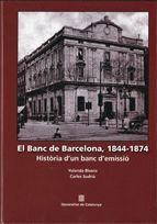 BANC DE BARCELONA, 1844-1874, EL HISTORIA D´UN BANC D´EMISSIO