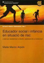 EDUCADOR SOCIAL I INFANCIA EN SITUACIO DE RISC L´ATENCIO RESIDENCIAL A INFANTS I ADOLESCENTS A CATAL