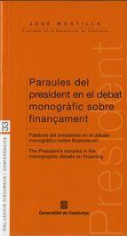 PARAULES DEL PRESIDENT EN EL DEBAT MONOGRAFIC SOBRE FINANÇAMENT = PALABRAS DEL PRESIDENTE EN EL DEBA