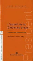 L´ESPERIT DE LA CATALUNYA D´AVUI = EL ESPIRITU DE LA CATALUÑA DE HOY = THE SPIRIT OF CATALONIA TODAY