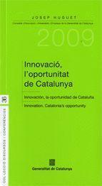 INNOVACIO, L´OPORTUNITAT DE CATALUNYA = INNOVACION, LA OPORTUNIDAD DE CATALUÑA = INNOVATION, CATALON