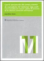 CANVIS ESTRUCTURALS DEL COMERÇ EXTERIOR DE MERCADERIES DE CATALUNYA 1995-2006 INTERNACIONALITZACIO C