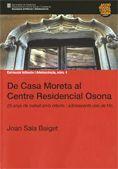 DE CASA MORETA AL CENTRE RESIDENCIAL OSONA. 25 ANYS DE TREBALL AMB MENORS DES DE VIC