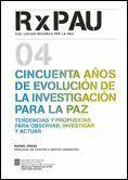 CINCUENTA AÑOS DE EVOLUCION DE LA INVESTIGACION PARA LA PAZ TENDENCIAS Y PROPUESTAS PARA OBSERVAR, I