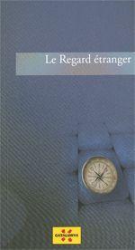 REGARD ÉTRANGER/LE