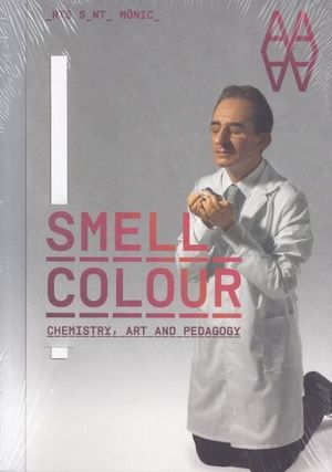 SMELL COLOUR. CHEMISTRY ART AND PEDAGOGY