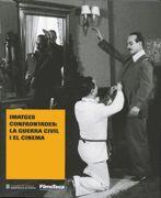 IMATGES CONFRONTADES: LA GUERRA CIVIL I EL CINEMA