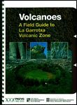 VOLCANOES. A FIELD GUIDE TO LA GARROTXA VOLCANIC ZONE