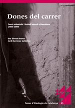 DONES DEL CARRER. CANVI URBANÍSTIC I TREBALL SEXUAL A BARCELONA (2005-2009)