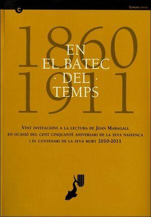 EL BATEC DEL TEMPS. CONFERÈNCIES DE L´ANY MARAGALL/EN VINT INVITACIONS A LA LECTURA DE JOAN MARAGALL