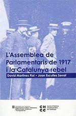 L´ASSEMBLEA DE PARLAMENTARIS DE 1917 I LA CATALUNYA REBEL